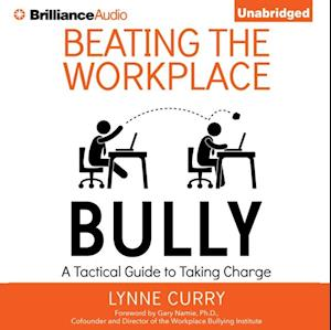 Beating the Workplace Bully af Dr. Lynne Curry