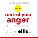 How to Control Your Anger Before It Controls You af Ph.D. Albert Ellis, Ph.D. Raymond Chip Tafrate