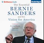 Essential Bernie Sanders and His Vision for America