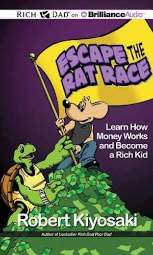 Lydbog, CD Rich Dad's Escape the Rat Race af Robert T. Kiyosaki