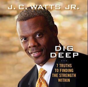 Dig Deep af J. C. Watts Jr.