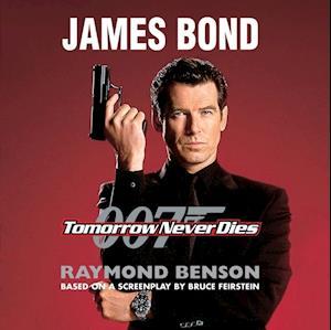 Tomorrow Never Dies af Raymond Benson