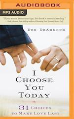 I Choose You Today af Deb Dearmond