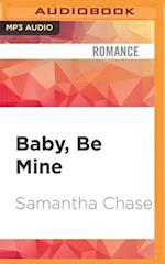 Baby, Be Mine (Life Love and Babies)