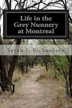 Life in the Grey Nunnery at Montreal af Sarah J. Richardson