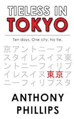 Tieless in Tokyo af Anthony Phillips