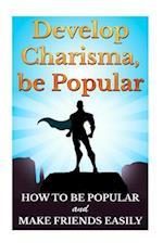 Develop Charisma, Be Popular