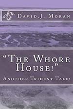 The Whore House af David J. Moran