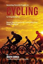 Becoming Mentally Tougher in Cycling by Using Meditation af Correa (Certified Meditation Instructor)