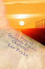 21 Days of Gratitude & More af MS Lee Pryke
