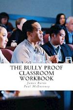 The Bully Proof Classroom Workbook