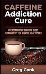Caffeine Addiction Cure