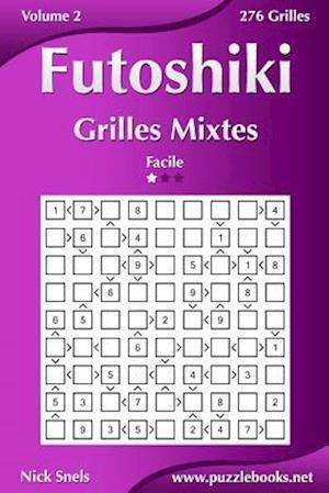 Futoshiki Grilles Mixtes - Facile - Volume 2 - 276 Grilles