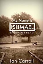 My Name Is Ishmael af MR Ian Carroll