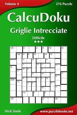 Calcudoku Griglie Intrecciate - Difficile - Volume 4 - 276 Puzzle