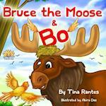 Bruce the Moose & Bo af Tina Rantes