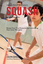 Improve Mental Toughness in Squash by Using Meditation