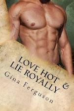 Love Hot & Lie Royally af Gina Ferguson