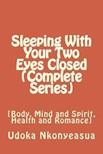 Sleeping with Your Two Eyes Closed (Complete Series)