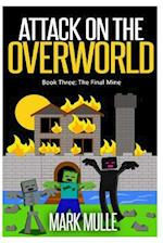 Attack on the Overworld, Book Three