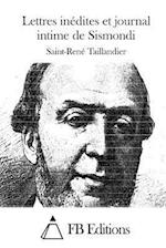 Lettres Inedites Et Journal Intime de Sismondi af Saint-Rene Taillandier