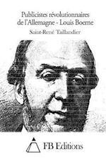 Publicistes Revolutionnaires de L'Allemagne - Louis Boerne af Saint-Rene Taillandier