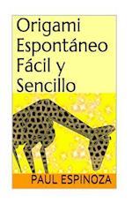 Origami Espontaneo, Facil y Sencillo af Paul Espinoza