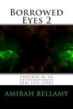 Borrowed Eyes 2 af Amirah Bellamy