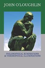 Philosophical Ruminations & Theosophical Illuminations