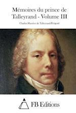 Memoires Du Prince de Talleyrand - Volume III af Charles-Maurice De Talleyrand-Perigord