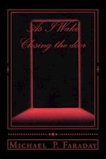 As I Wake / Closing the Door af MICHAEL P. FARADAY