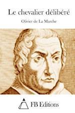 Le Chevalier Delibere af Olivier De La Marche