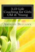 3-D Life Coaching for Girls Old and Young af Amirah Bellamy