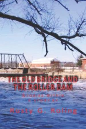 The Old Bridge and the Roller Dam