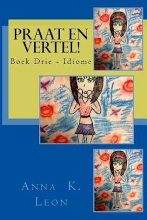 Bog, paperback Praat En Vertel! af Anna K. Leon