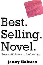 Best. Selling. Novel. Best Stuff I Know . . . Before I Go. af Jenny Holmes