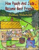 How Pooch and Jade Became Best Friends af Florian Weinhold