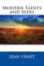 Modern Saints and Seers