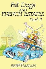 Fat Dogs and French Estates - Part 2 af Beth Haslam