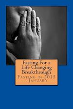 Fasting for a Life Changing Breakthrough