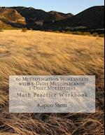 60 Multiplication Worksheets with 5-Digit Multiplicands, 1-Digit Multipliers