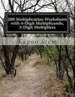 200 Multiplication Worksheets with 4-Digit Multiplicands, 3-Digit Multipliers