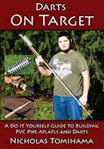 Darts on Target - PVC Atlatls