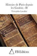 Histoire de Paris Depuis Les Gaulois - II af Theophile Lavallee