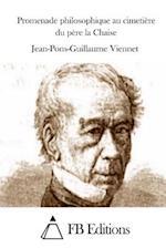 Promenade Philosophique Au Cimetiere Du Pere La Chaise af Jean-Pons-Guillaume Viennet