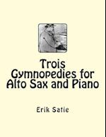 Trois Gymnopedies for Alto Sax and Piano