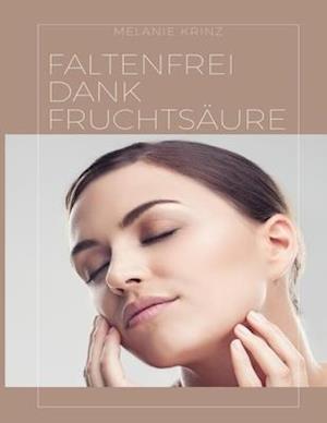 Bog, paperback Faltenfrei Dank Fruchtsaure af Melanie Krinz