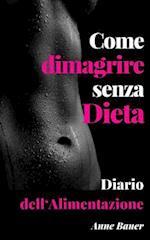 Come Dimagrire Senza Dieta af Anne Bauer