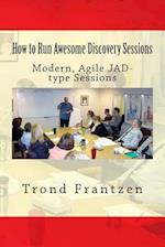 How to Run Awesome Discovery Sessions