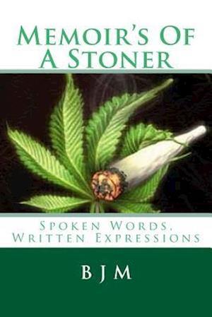 Memoir's of a Stoner
